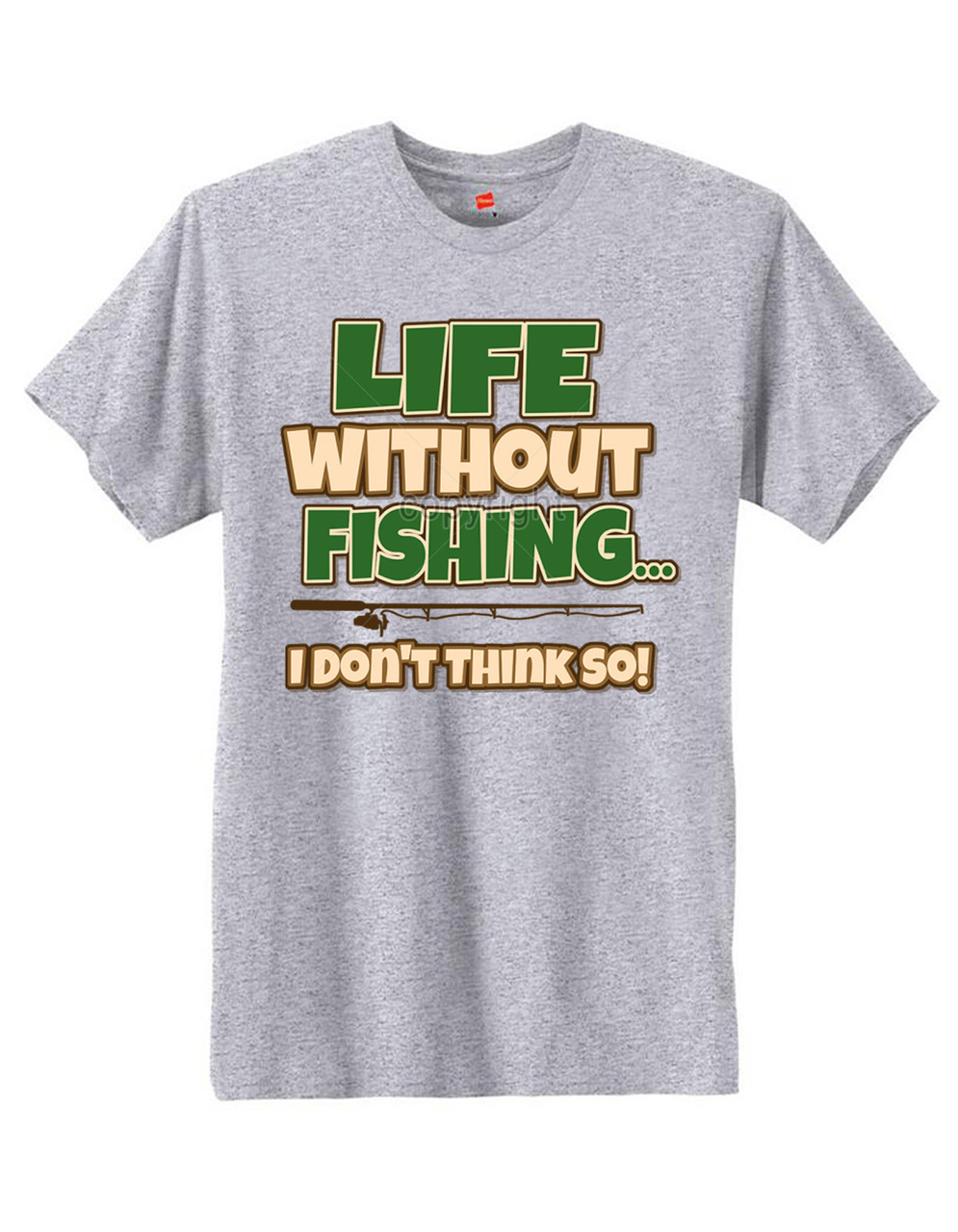 Life Without Fishing Don't Think So T-Shirt