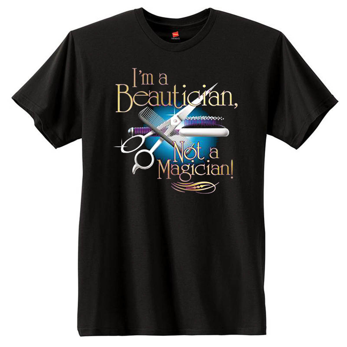 Beautician Not Magician T-Shirt