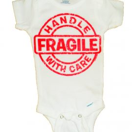 Fragile Handle With Care Infant Bodysuit
