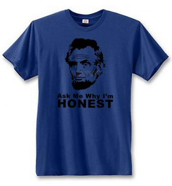 Lincoln Ask Me Why I'm Honest Women's Short Sleeve T-Shirt