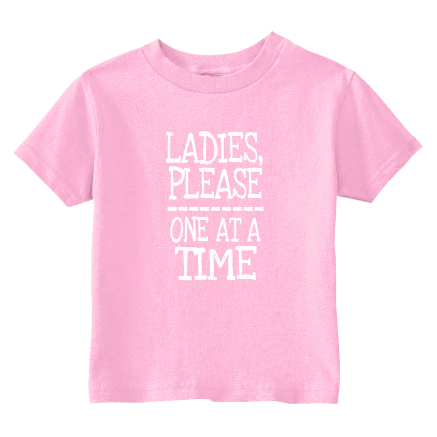 Ladies Please One At A Time Toddler T-Shirt Light Pink