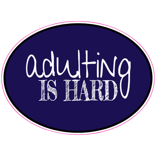 Adulting Is Hard Sticker | U.S. Custom Stickers