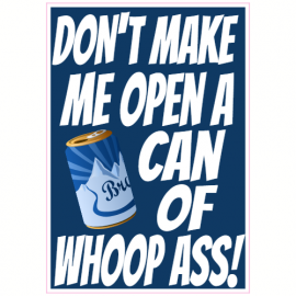 Can Of Whoop Ass Beer Sticker | U.S. Custom Stickers