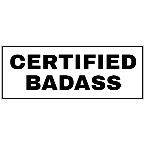 Certified Badass Sticker | U.S. Custom Stickers