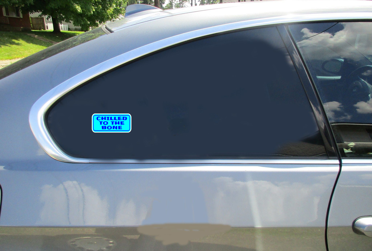 Chilled To The Bone Sticker Car Sticker