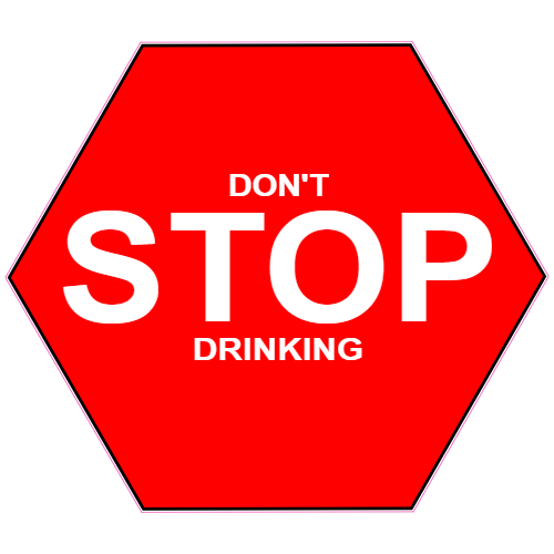 Don't Stop Drinking Stop Sign Sticker | U.S. Custom Stickers