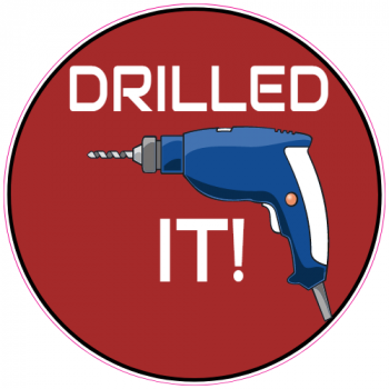 Drilled It Drill Sticker | U.S. Custom Stickers