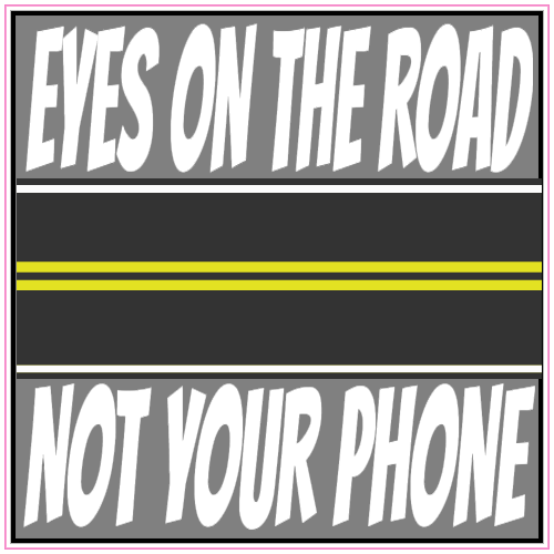 Eyes On The Road Not Your Phone Sticker | U.S. Custom Stickers
