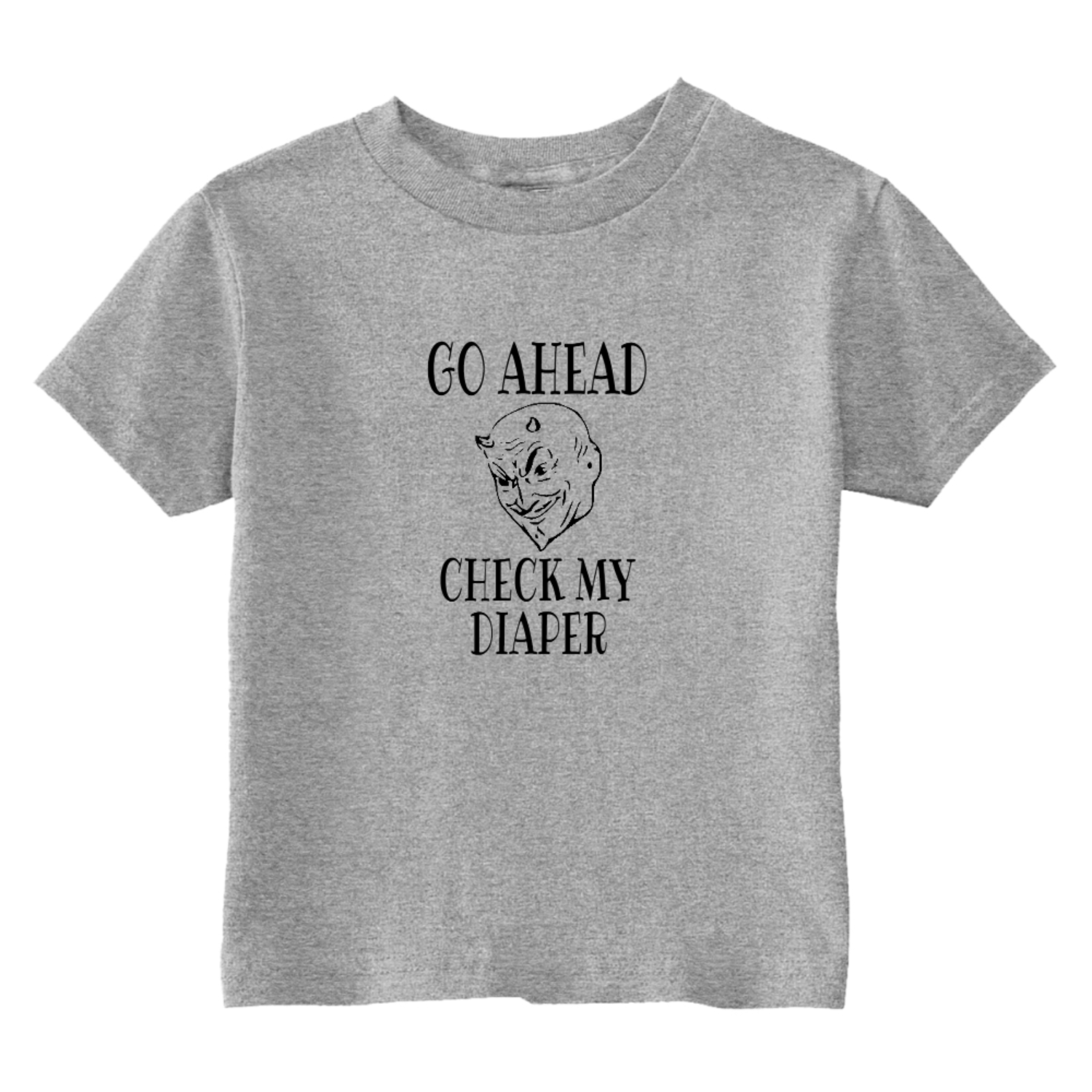 Go Ahead Check My Diaper Toddler T-Shirt Gray