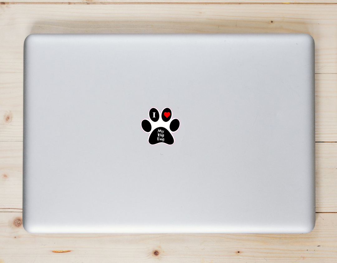 I Love My Big Dog Paw Sticker Laptop Sticker