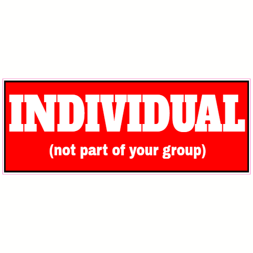 Individual Not Part Of Your Group Sticker | U.S. Custom Stickers