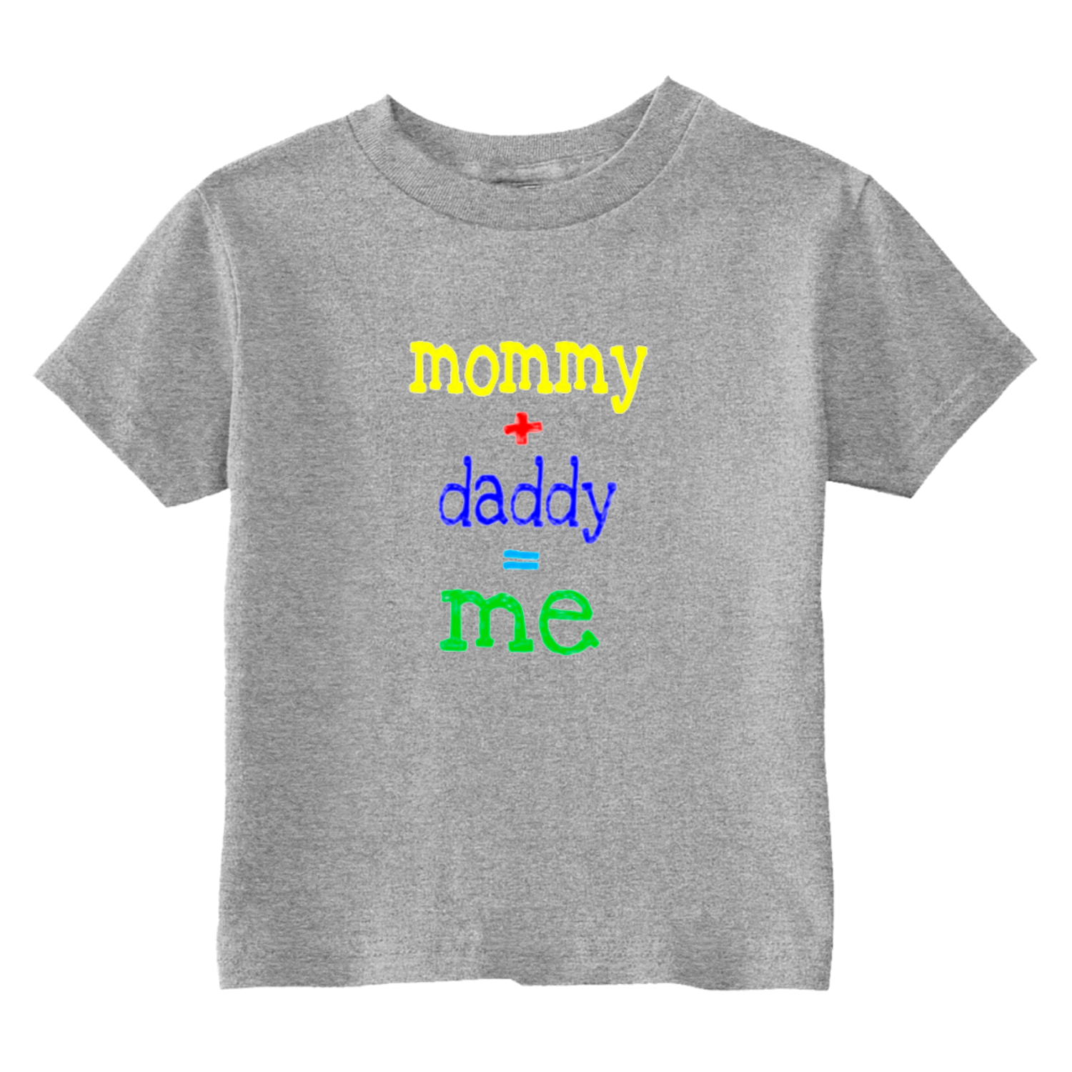 Mommy Plus Daddy Equals Me Toddler T-Shirt Gray