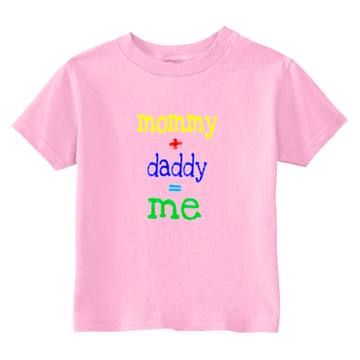 Mommy Plus Daddy Equals Me Toddler T-Shirt Light Pink