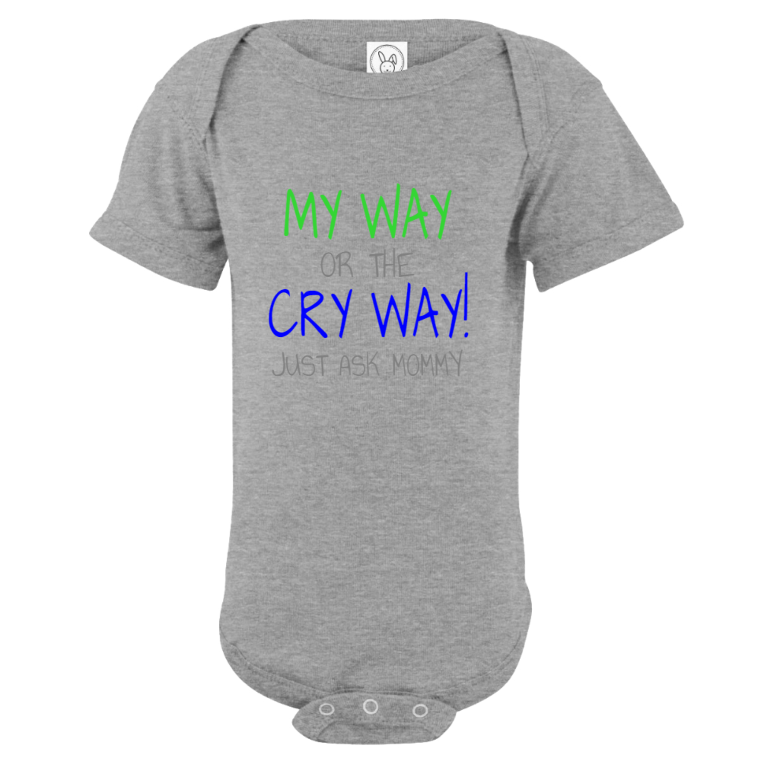 My Way Or The Cry Way Baby Bodysuit Gray