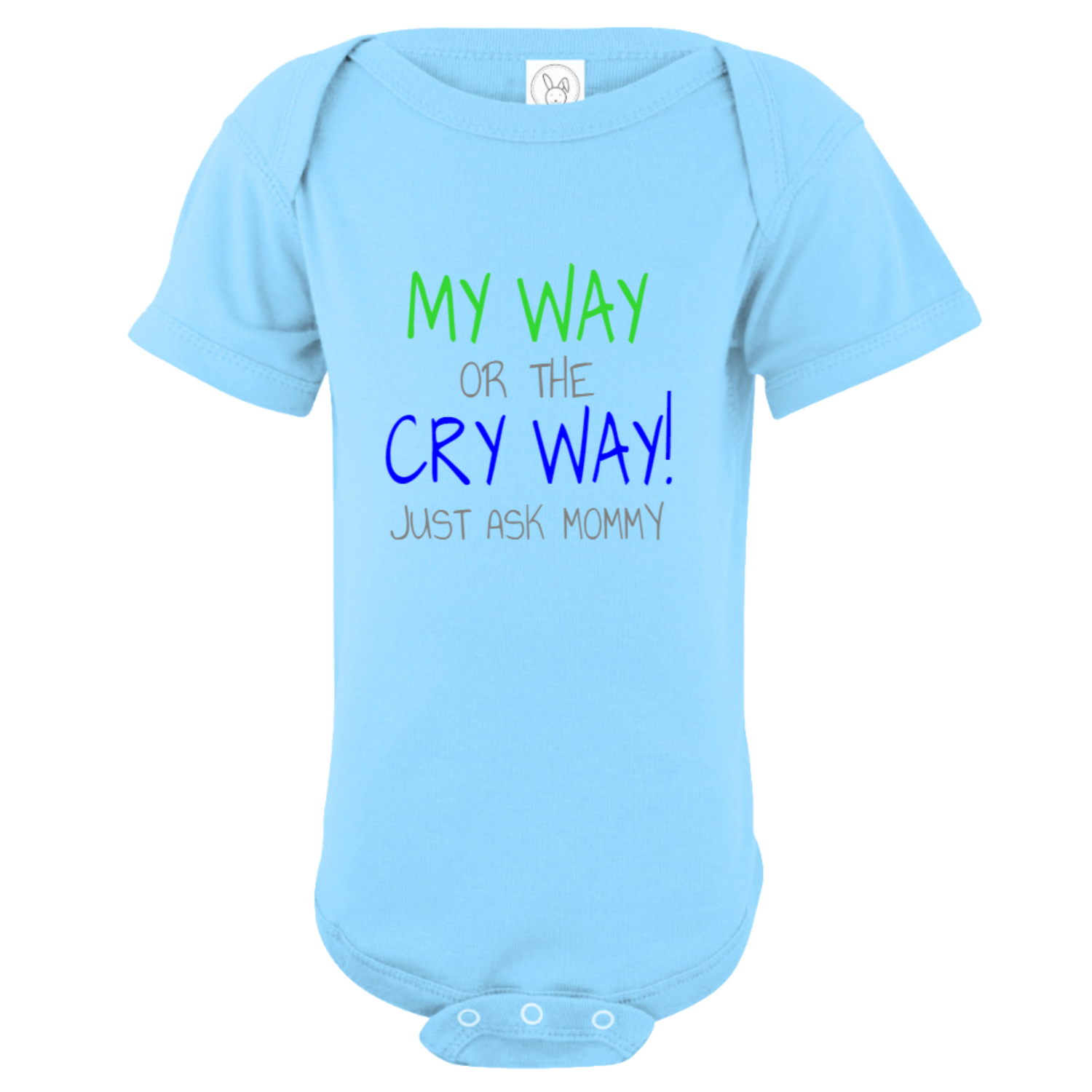 My Way Or The Cry Way Baby Bodysuit Light Blue