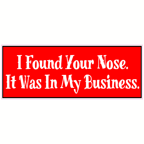 Nose In My Business Funny Sticker | U.S. Custom Stickers