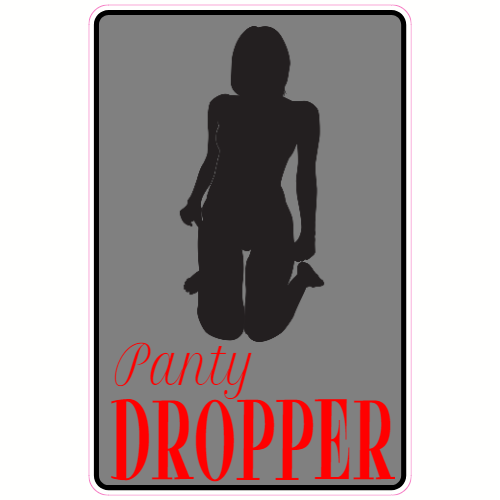 Panty Dropper Sticker | U.S. Custom Stickers