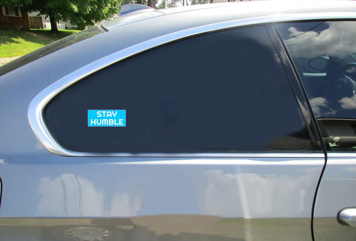 Stay Humble Sticker Car Sticker
