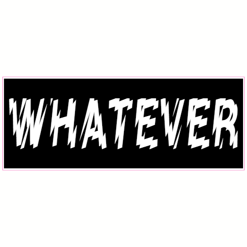 Whatever Black Sticker | U.S. Custom Stickers