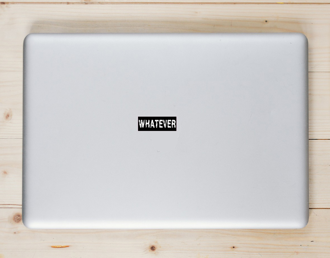 Whatever Black Sticker Laptop Sticker