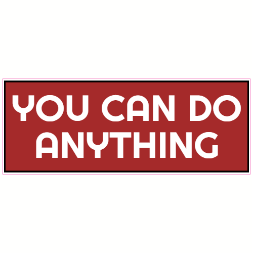 You Can Do Anything Sticker | U.S. Custom Stickers