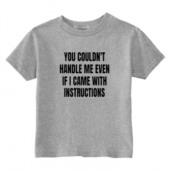 You Can't Handle Me Toddler T-Shirt Gray