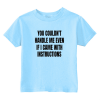 You Can't Handle Me Toddler T-Shirt Light Blue