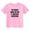 You Can't Handle Me Toddler T-Shirt Light Pink