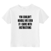 You Can't Handle Me Toddler T-Shirt White