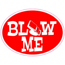 Blow Me Sticker | U.S. Custom Stickers