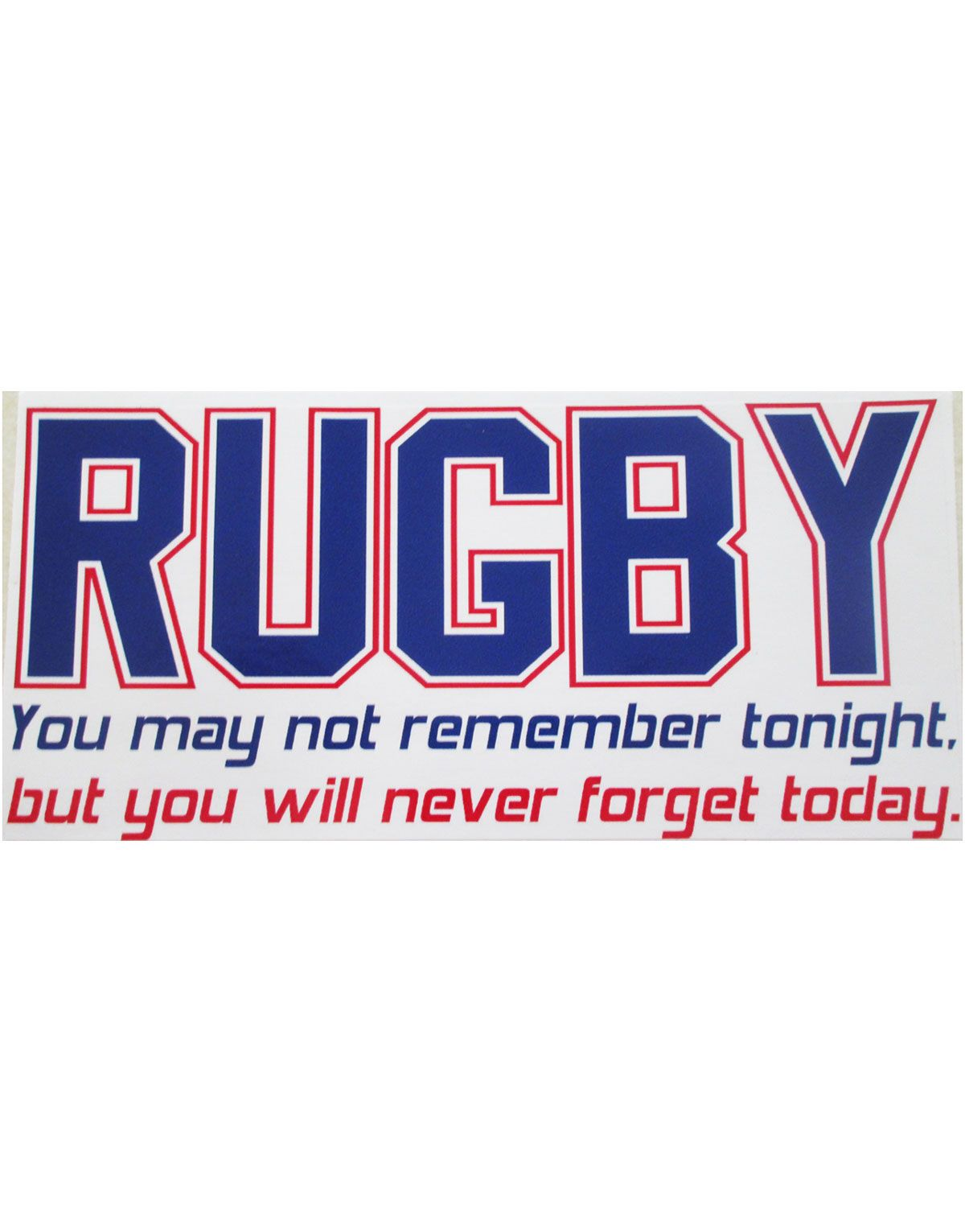 Rugby You Will Never Forget Today Sticker