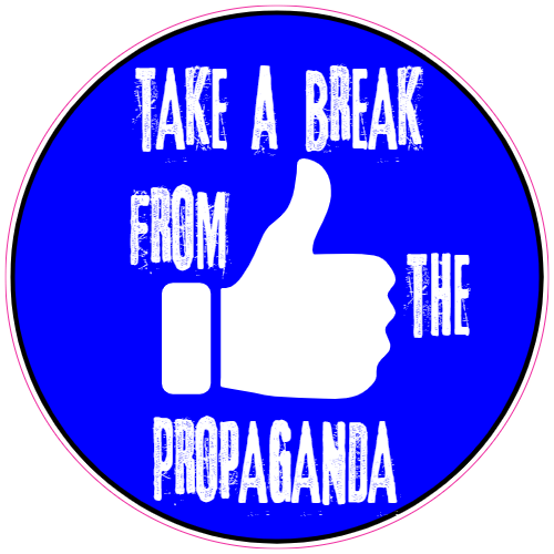 Take A Break From The Propaganda Circle Sticker | U.S. Custom Stickers