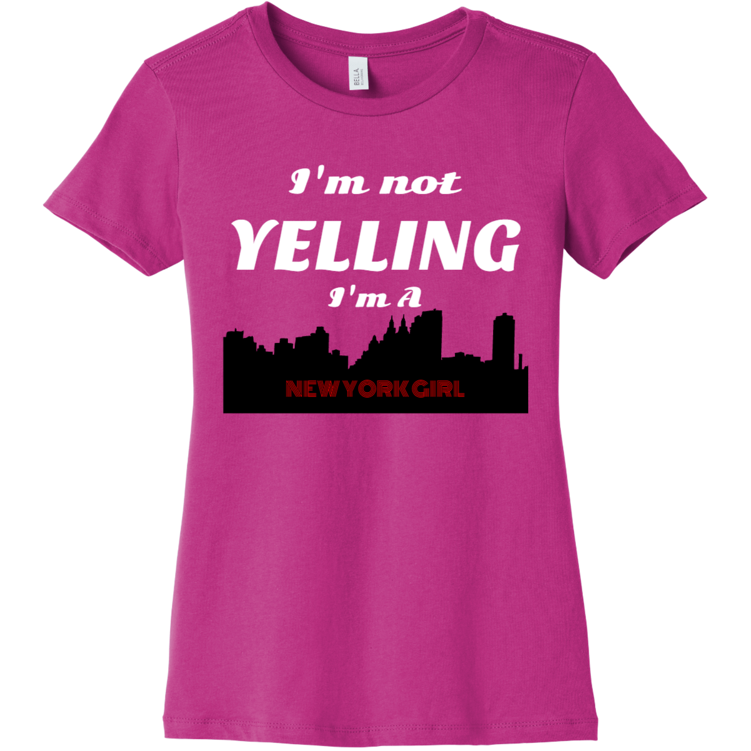 New York Girl I'm not yelling Berry Bella Canvas 6004 Ladies The Favorite Tee