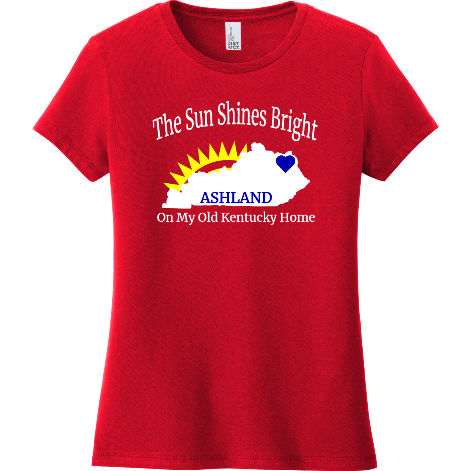 Ashland Kentucky The Sun Shines Bright Ladies T Shirt Classic Red District Women's Very Important Tee DT6002
