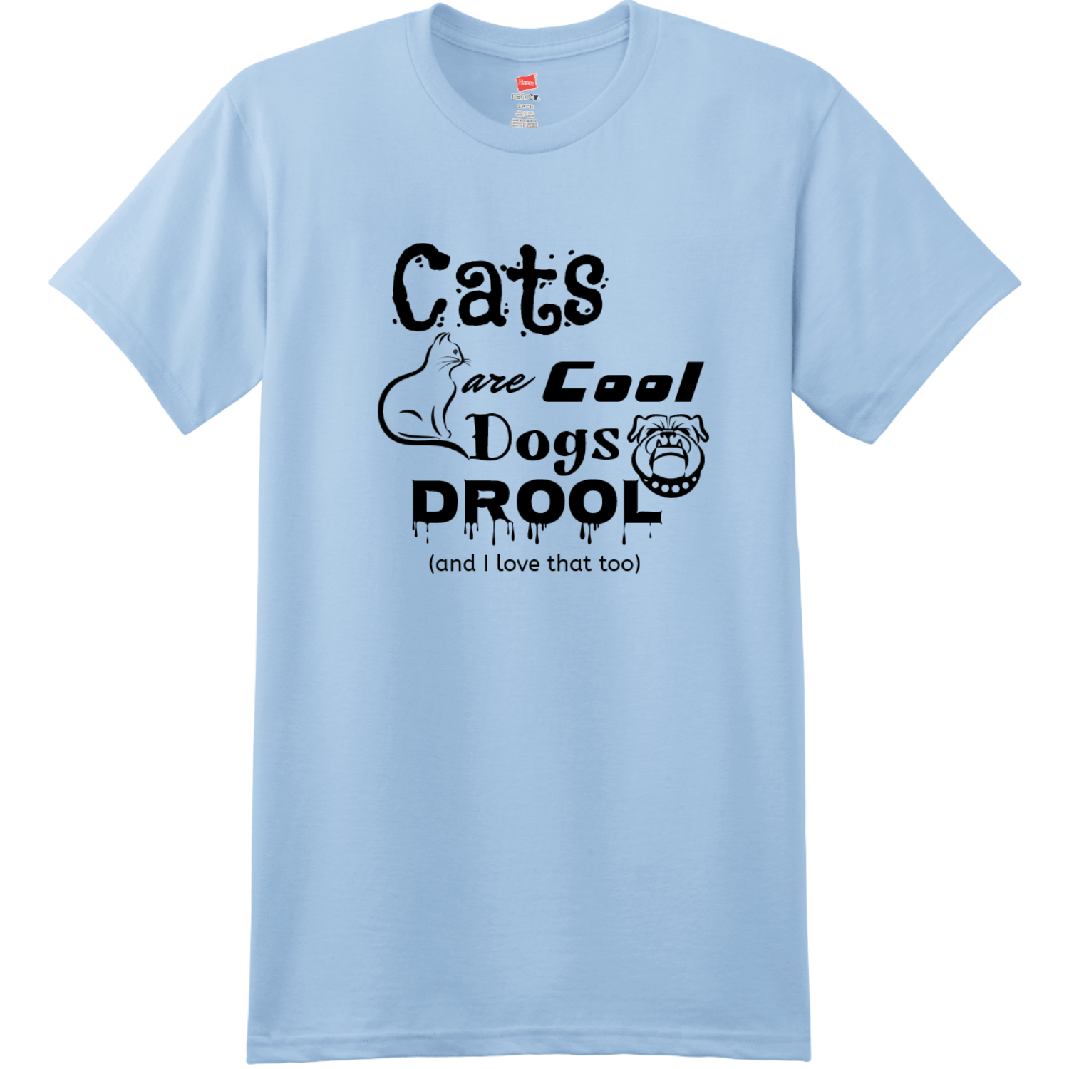 Cats Are Cool Dogs Drool T Shirt Light Blue Hanes Nano 4980 Ringspun Cotton T Shirt