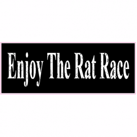 Enjoy The Rat Race Black Sticker | U.S. Custom Stickers