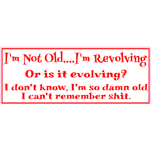 I Am Not Old Bumper Sticker | U.S. Custom Stickers