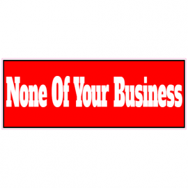 None Of Your Business Red Sticker | U.S. Custom Stickers