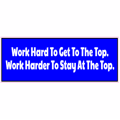 Work Hard To Get To The Top Sticker | U.S. Custom Stickers