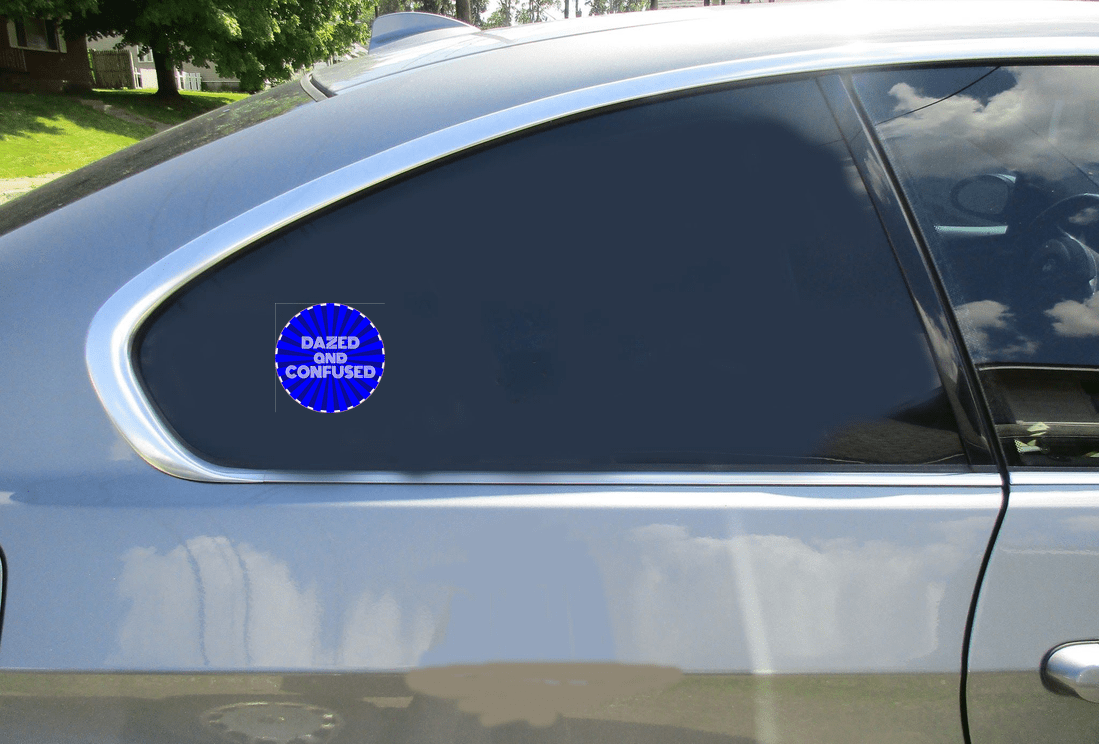 Dazed And Confused Circle Sticker Car Sticker