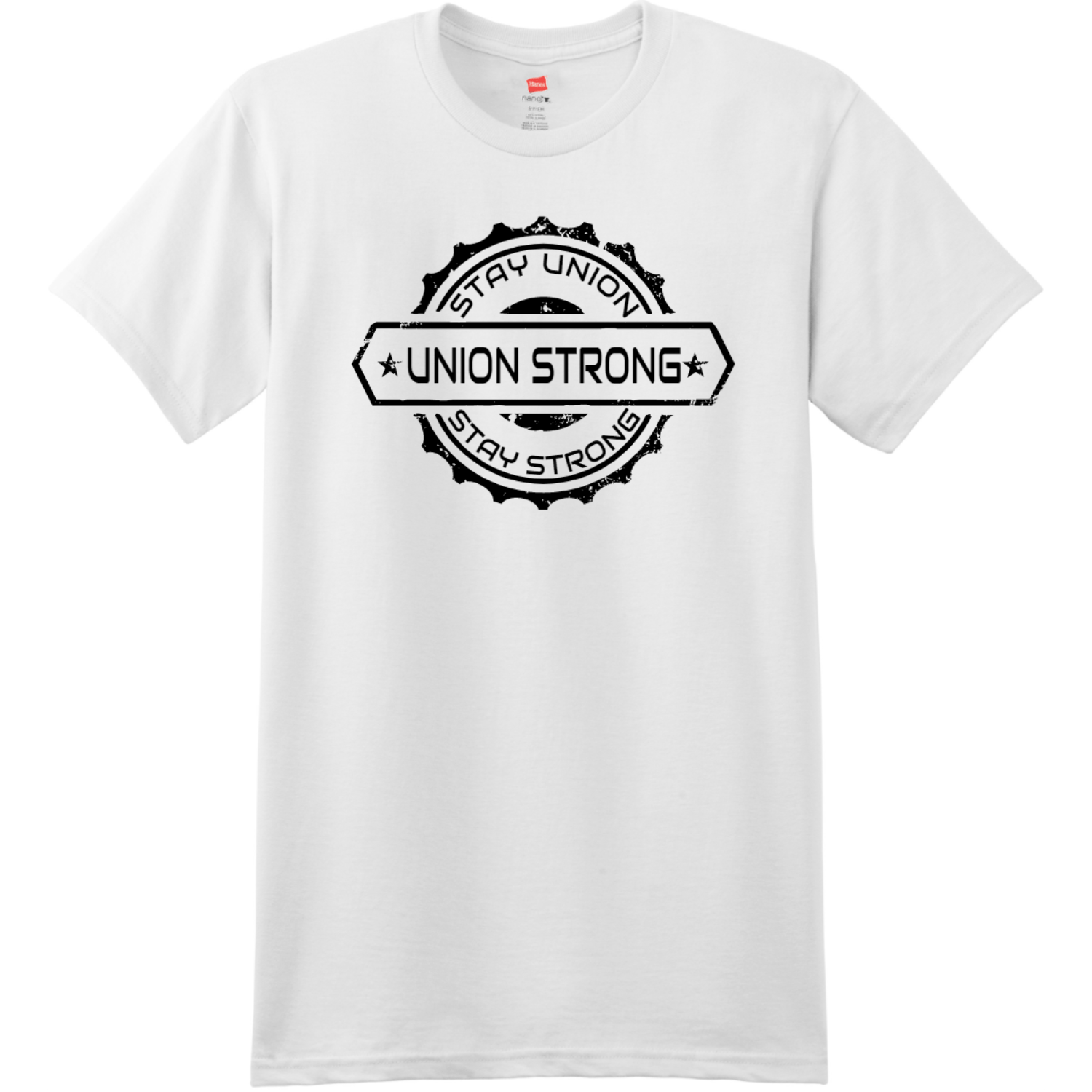Stay Union Stay Strong T Shirt White Hanes Nano 4980 Ringspun Cotton T Shirt
