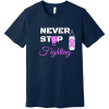 Never Stop Fighting Breast Cancer T-Shirt Navy Bella Canvas Unisex Tee BC3001