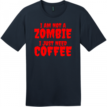 Zombie Coffee T-Shirt New Navy District Perfect Weight Tee DT104