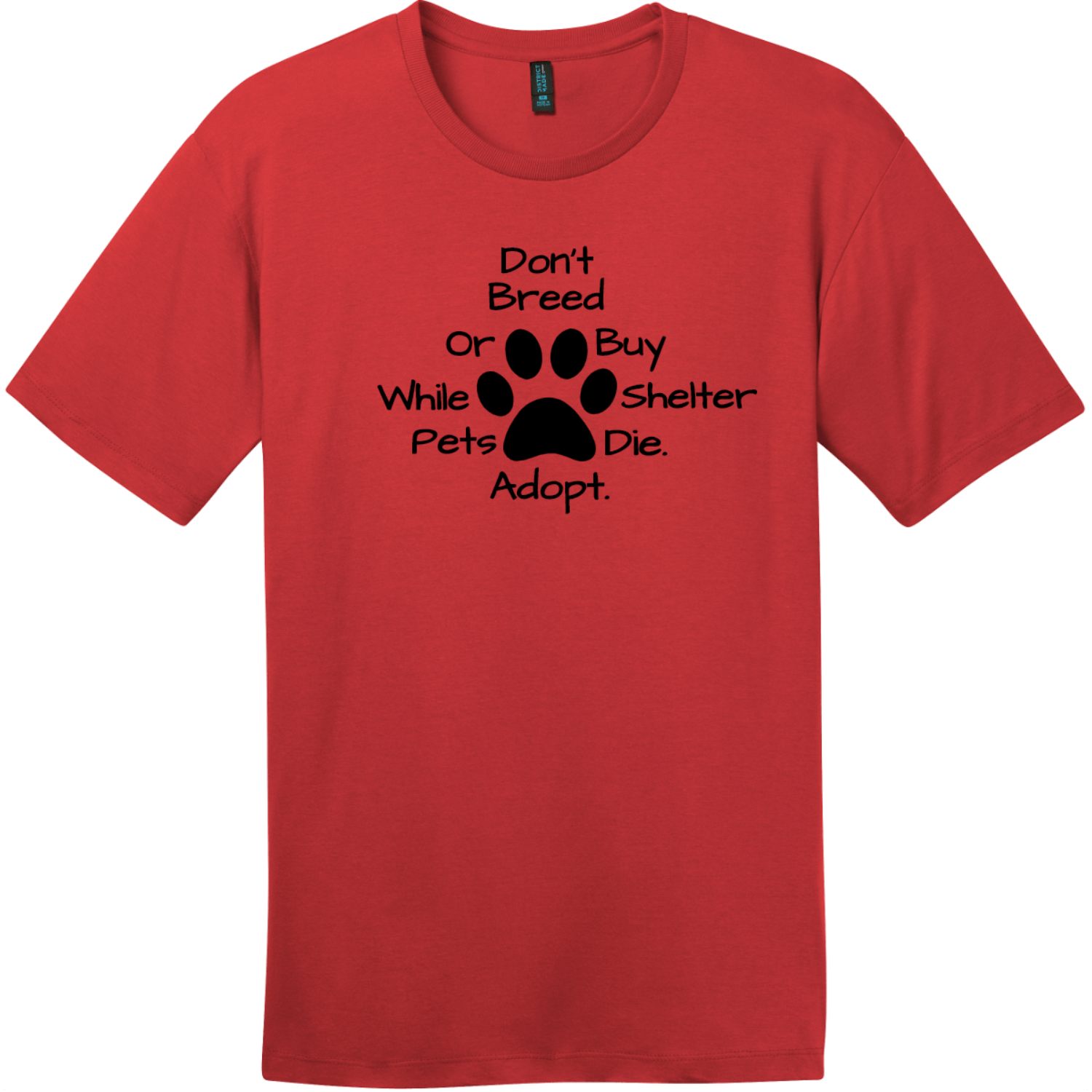 Don't Breed Or Buy While Shelter Pets Die T-Shirt Classic Red District Perfect Weight Tee DT104