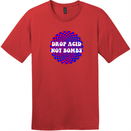 Drop Acid Not Bombs T-Shirt Classic Red District Perfect Weight Tee DT104