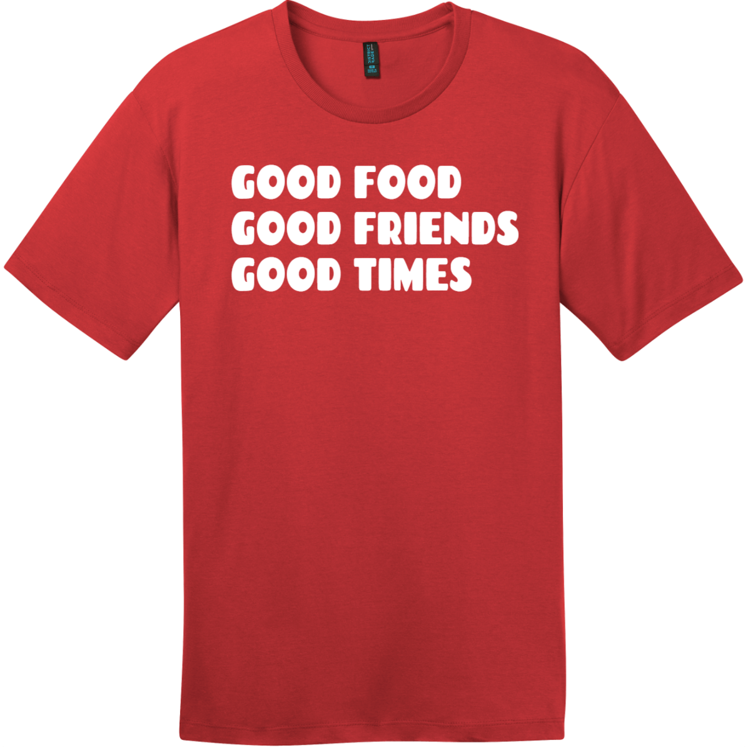Good Food Good Friends Good Times T-Shirt Classic Red District Perfect Weight Tee DT104
