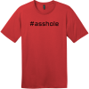 Hashtag Asshole T-Shirt Classic Red District Perfect Weight Tee DT104