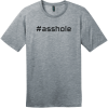 Hashtag Asshole T-Shirt Heathered Steel District Perfect Weight Tee DT104