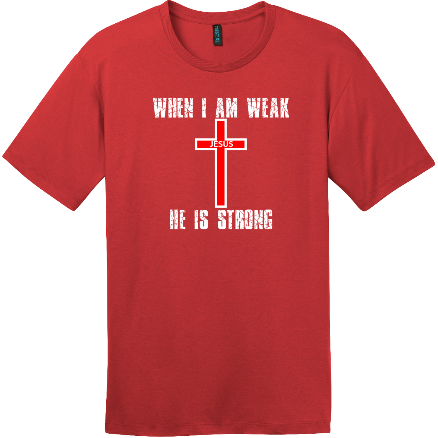 When I Am Weak He Is Strong T-Shirt Classic Red District Perfect Weight Tee DT104