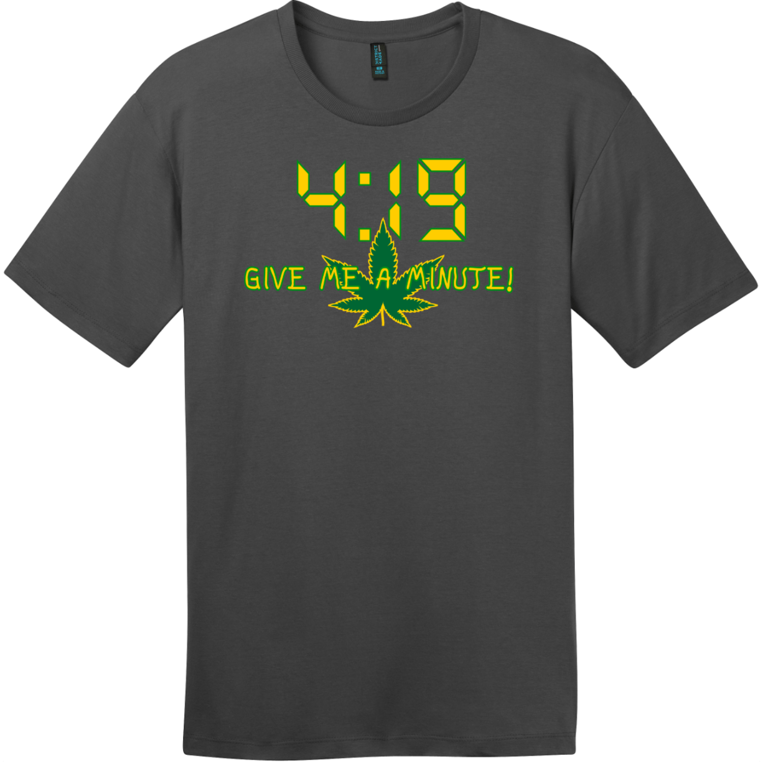 4:19 Give Me A Minute T-Shirt Charcoal District Perfect Weight Tee DT104